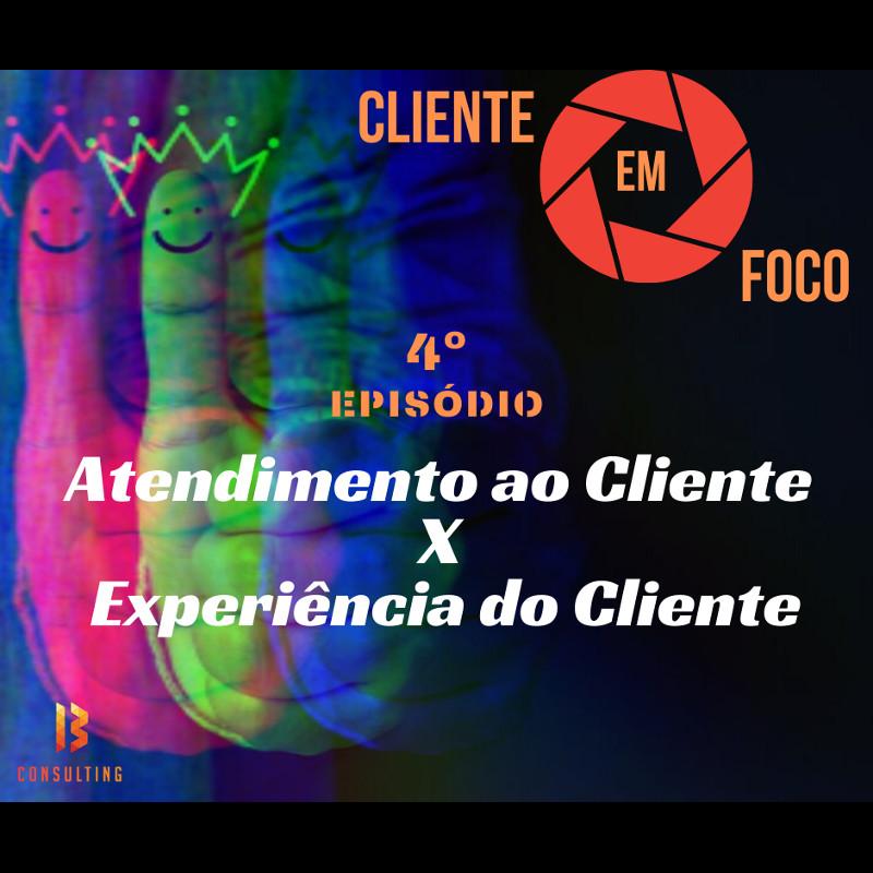 img Episódio 4: Atendimento ao Cliente x Experiência do Cliente